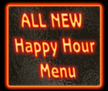 View the ALL NEW Happy Hour Menu!